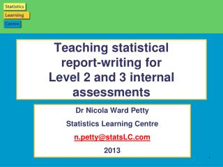 Teaching statistical  report-writing  for  Level 2 and 3  internal assessments