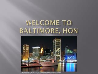 Welcome to Baltimore,  hon