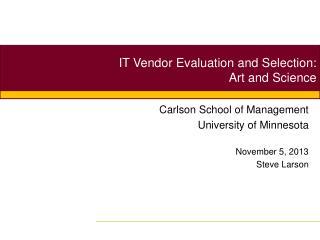 Carlson School of Management University of Minnesota November 5, 2013 Steve Larson