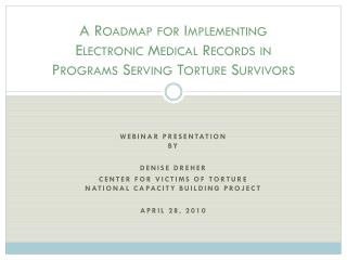 A Roadmap for Implementing Electronic Medical Records in Programs Serving Torture Survivors