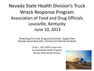 Nevada State Health Division's Truck Wreck Response Program Association of Food and Drug Officials  Louisville, Kentuck