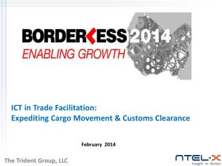 ICT  in Trade Facilitation:  Expeditin g Cargo Movement & Customs Clearance