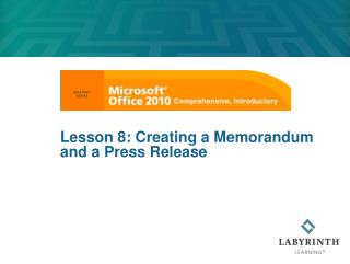 Lesson 8: Creating a Memorandum and a Press Release