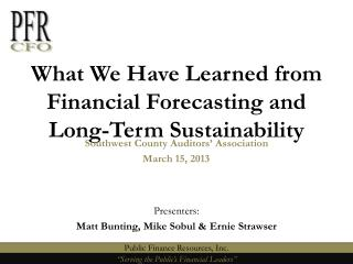 What We Have Learned from Financial  Forecasting  and  Long-Term Sustainability