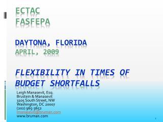 ECTAC FASFEPA Daytona, Florida April, 2009 Flexibility  in Times of Budget Shortfalls