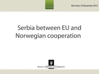 Serbia between  EU  and  Norwegian  cooperation '