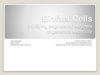 Biofuel  Cells Purifying engineered enzymes to generate electricity