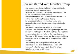 How  we  started with  Industry Group
