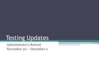 Testing Updates
