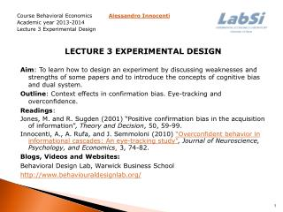 Course Behavioral Economics Alessandro  Innocenti  Academic year 2013-2014 Lecture  3  Experimental  Design Lecture 3 E