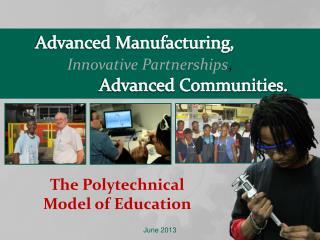 Advanced Manufacturing, Innovative Partnerships , Advanced Communities.