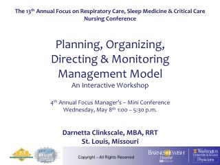 The 13 th  Annual Focus on Respiratory Care, Sleep Medicine & Critical Care Nursing Conference Planning, Organizing,  D