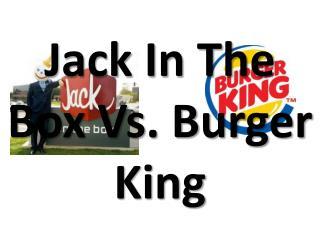 Jack In The Box Vs. Burger King