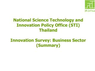 National Science Technology and Innovation Policy Office (STI) Thailand Innovation Survey: Business Sector (Summary)