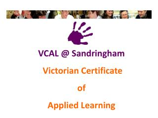 VCAL @ Sandringham Victorian Certificate  of  Applied Learning