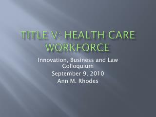 TITLE V: Health Care Workforce