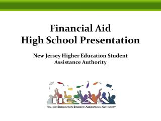 Financial Aid  High School Presentation New  Jersey Higher Education Student Assistance Authority