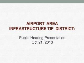 Airport  area  infrastructure TIF  district: