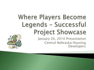 Where Players Become Legends � Successful Project Showcase