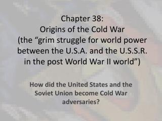 How did the United States and the Soviet Union become Cold War adversaries?