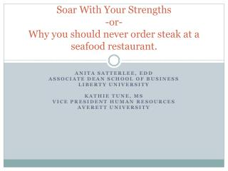 Soar With Your Strengths -or- Why you should never order steak at a seafood restaurant.