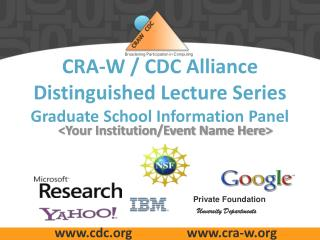 CRA-W / CDC Alliance  Distinguished Lecture Series Graduate School Information Panel