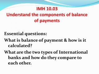 IMH 10.03 Understand the components of balance of payments