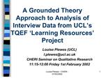 a grounded theory approach to analysis of interview data from ucl s tqef  learning resources  project
