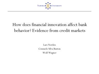 How does financial innovation affect bank behavior? Evidence from credit markets