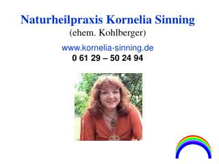 naturheilpraxis kornelia sinning ehem. kohlberger  kornelia-sinning.de 0 61 29   50 24 94