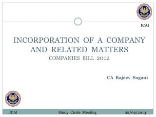 INCORPORATION  OF  A  COMPANY AND  RELATED  MATTERS COMPANIES  BILL   2012
