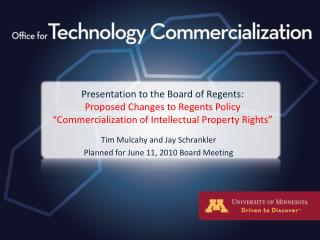 "Presentation to the Board of Regents: Proposed Changes to Regents Policy ""Commercialization of Intellectual Property Ri"