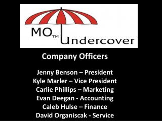 Company Officers Jenny Benson – President Kyle  Marler  – Vice President Carlie  Phillips – Marketing Evan  Deegan - Ac