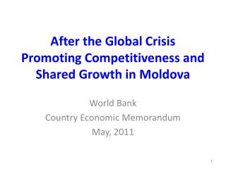 After the Global Crisis  Promoting Competitiveness and Shared Growth in Moldova
