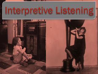 Interpretive Listening