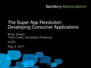 The Super App Revolution:  Developing Consumer Applications
