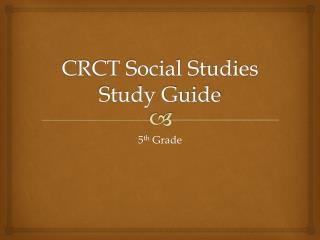 CRCT Social Studies Study Guide