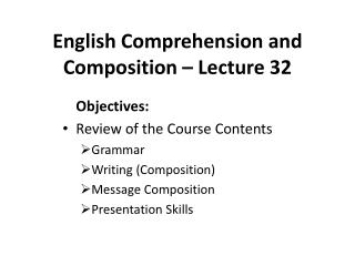 English Comprehension and Composition � Lecture 32