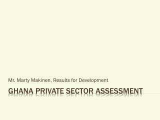 Ghana Private sector assessment
