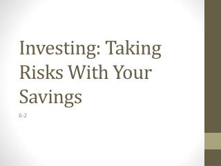 Investing: Taking Risks With Your Savings