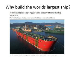 Why build the worlds largest ship?