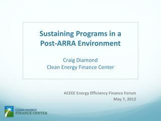 ACEEE Energy Efficiency Finance Forum May 7, 2012