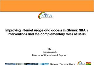 Improving internet usage and access in Ghana:  NITA's Interventions and the complementary roles of  CSOs