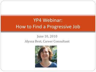 YP4 Webinar: How to Find a Progressive Job