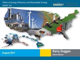 Office of Energy Efficiency and Renewable Energy  EERE 101