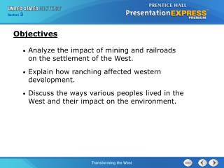 Analyze the impact of mining and railroads on the settlement of the West. Explain how ranching affected western develop