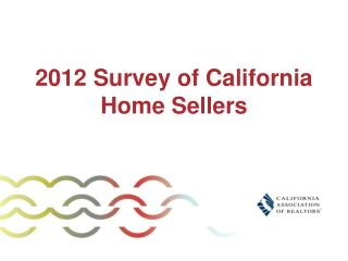 2012 Survey of California  Home Sellers