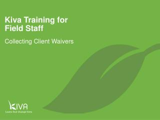 Kiva Training for  Field Staff