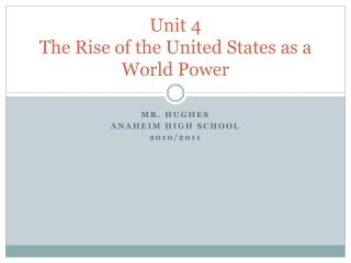 Unit 4 The Rise of the United States as a World Power
