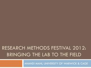 Research methods Festival 2012: Bringing the lab to the field